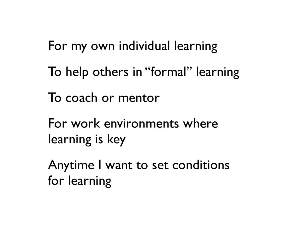 For my own individual learning	 