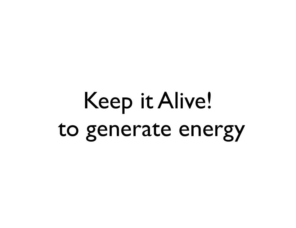 Keep it Alive!	 