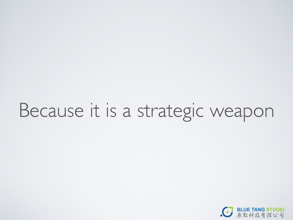 Because it is a strategic weapon
