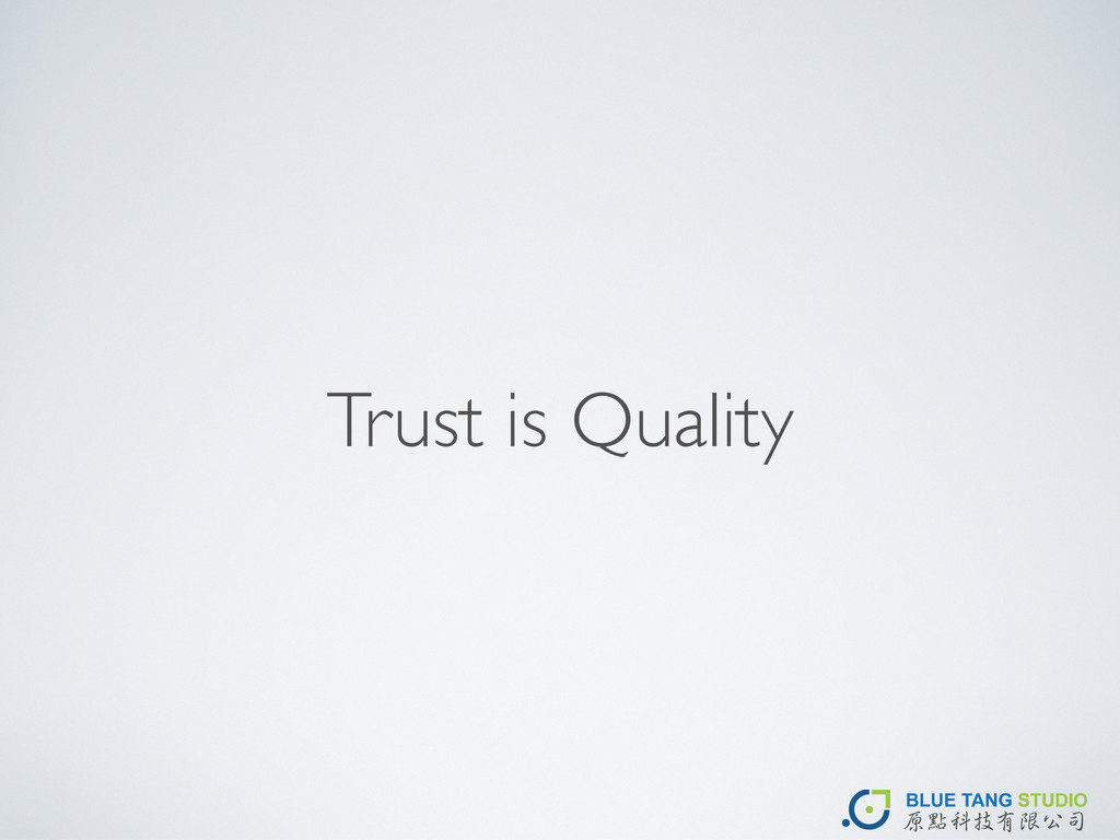 Trust is Quality