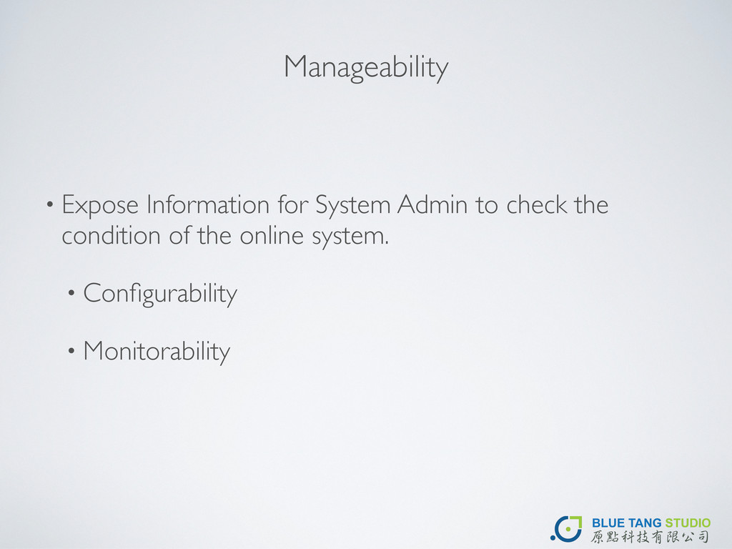 Manageability • Expose Information for System A...