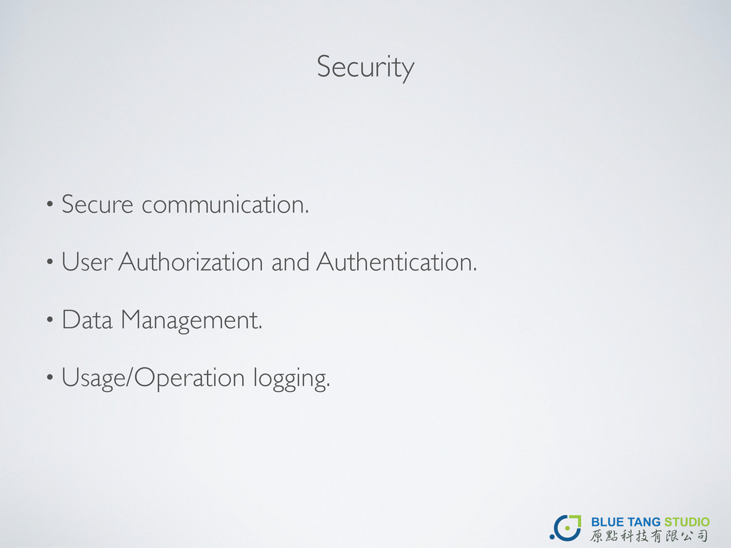 Security • Secure communication. • User Authori...