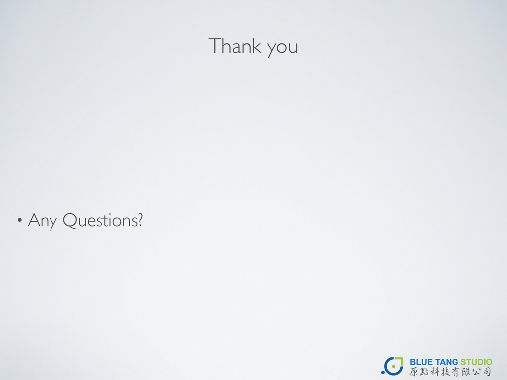 Thank you • Any Questions?