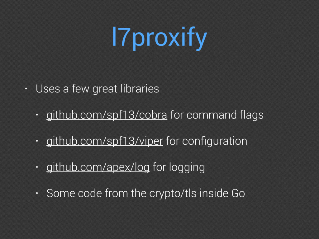 l7proxify • Uses a few great libraries • github...
