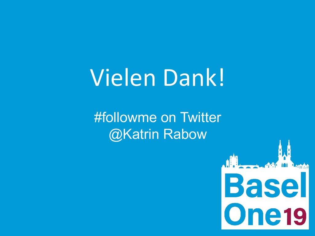 Vielen Dank! #followme on Twitter @Katrin Rabow