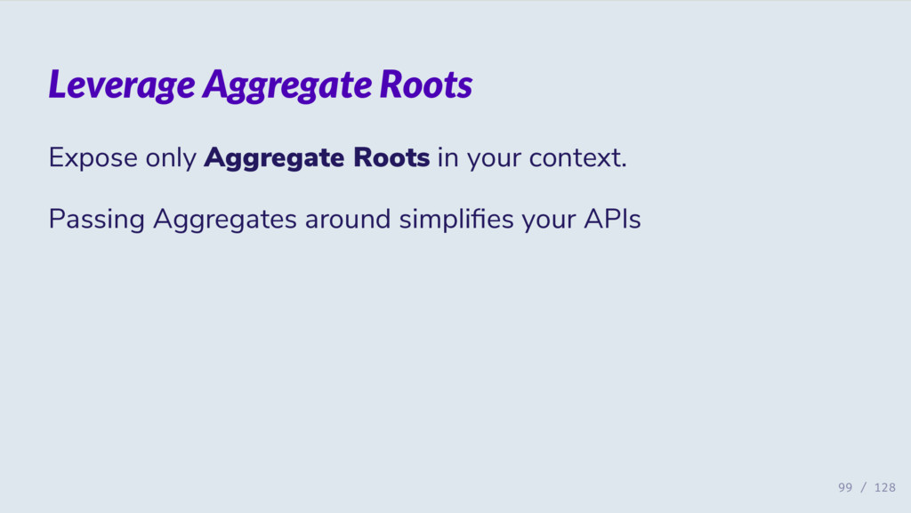 Leverage Aggregate Roots Expose only Aggregate ...