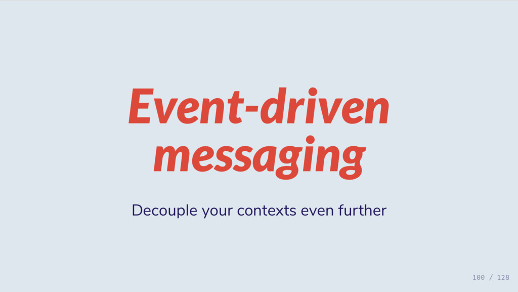 Event-driven messaging Decouple your contexts e...
