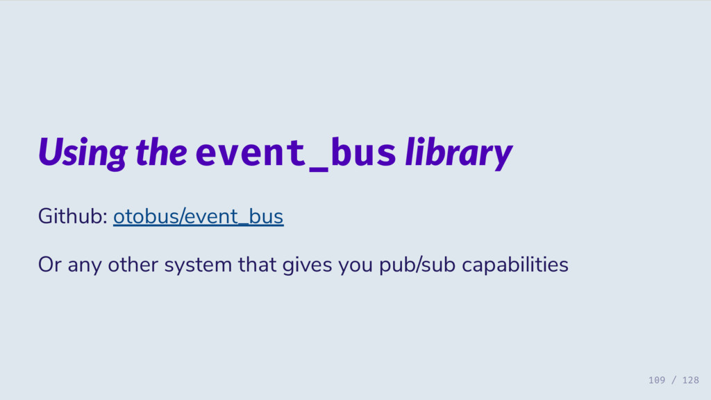 Using the event_bus library Github: otobus/even...