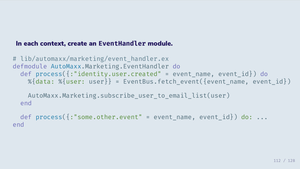 In each context, create an EventHandler module....