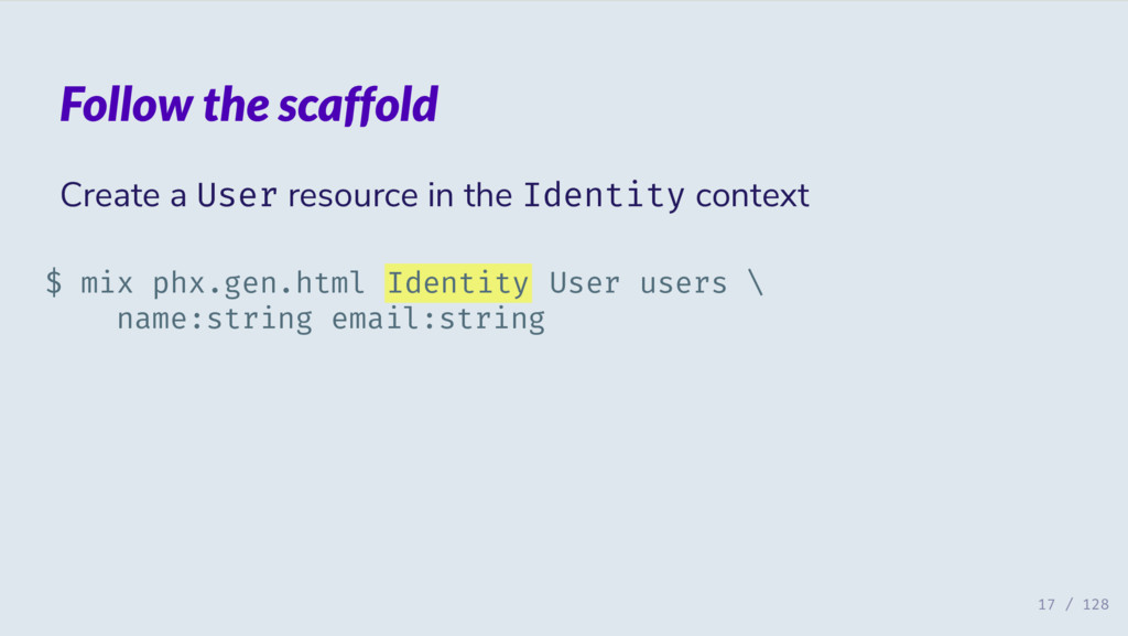 Follow the scaffold Create a User resource in t...