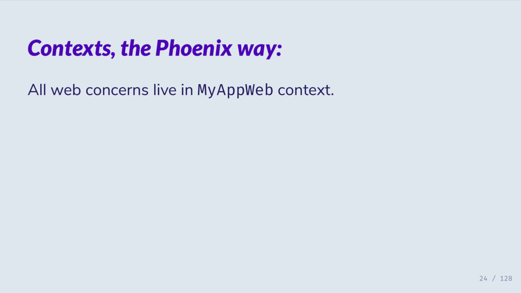 Contexts, the Phoenix way: All web concerns liv...