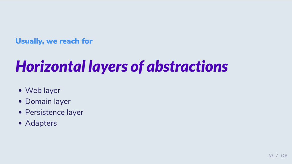 Usually, we reach for Horizontal layers of abst...