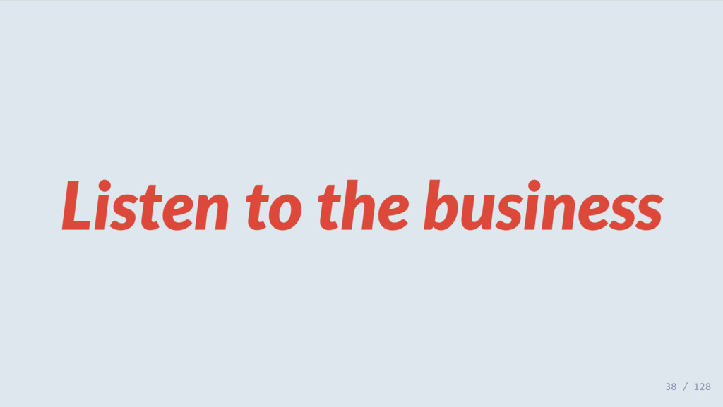 Listen to the business 38 / 128