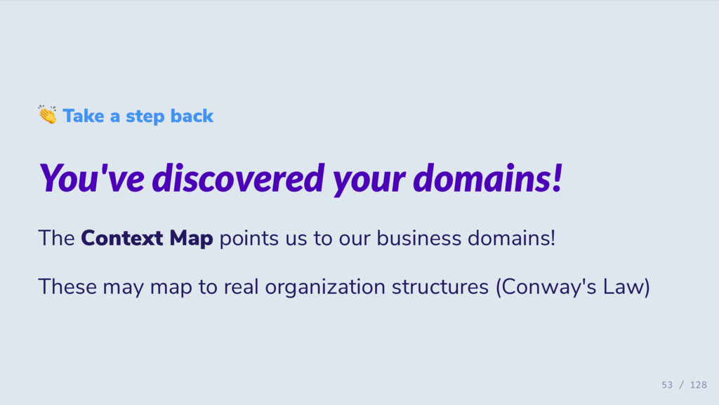 Take a step back You've discovered your domains...