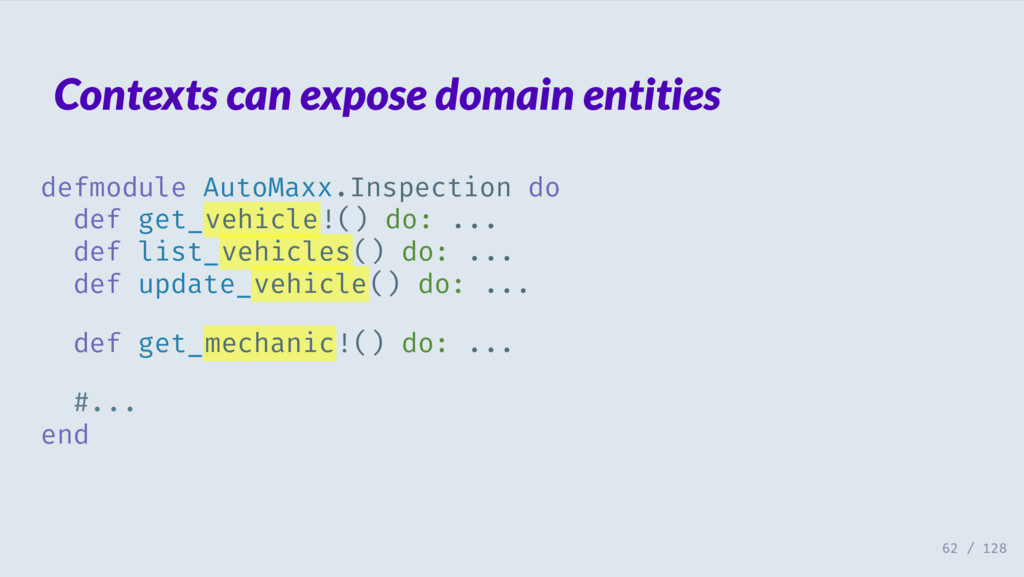 Contexts can expose domain entities defmodule A...