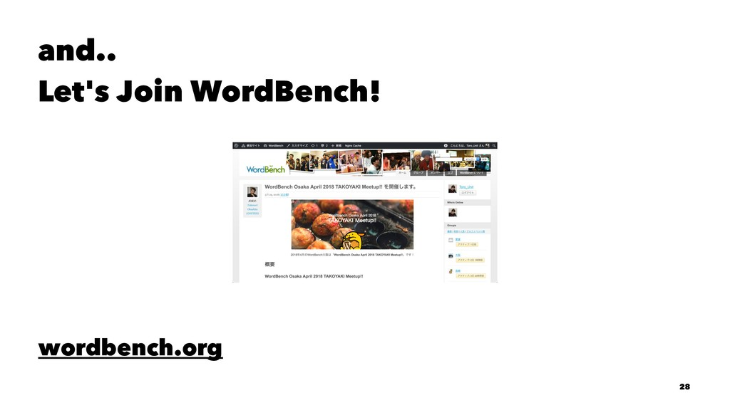 and.. Let's Join WordBench! wordbench.org 28