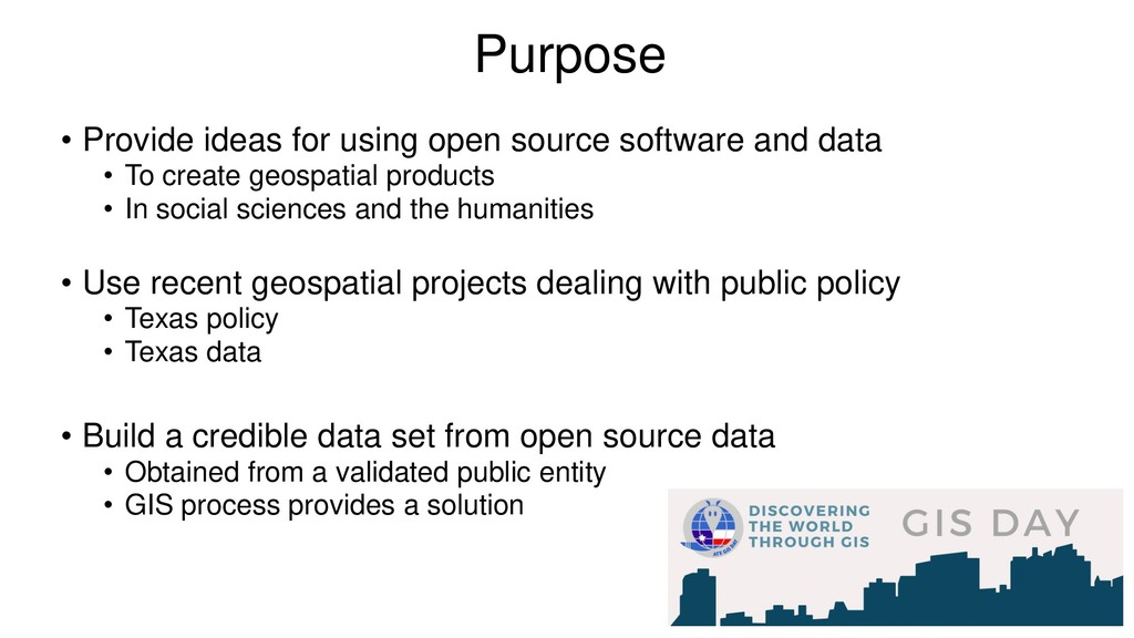 Purpose • Provide ideas for using open source s...