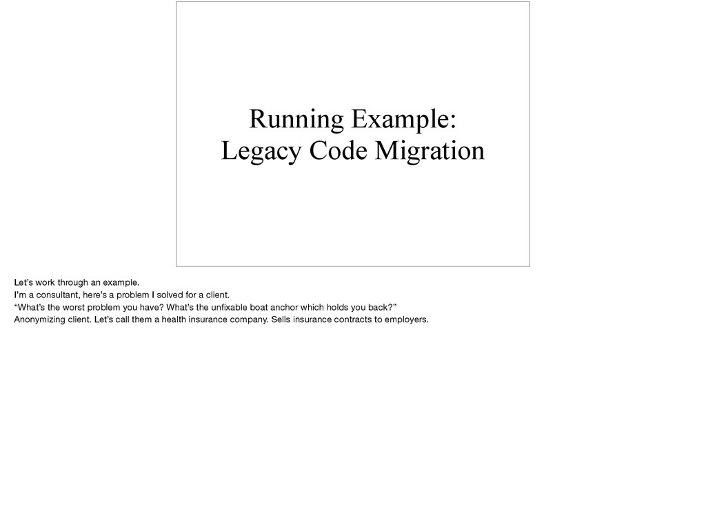 Running Example: Legacy Code Migration Let's wo...