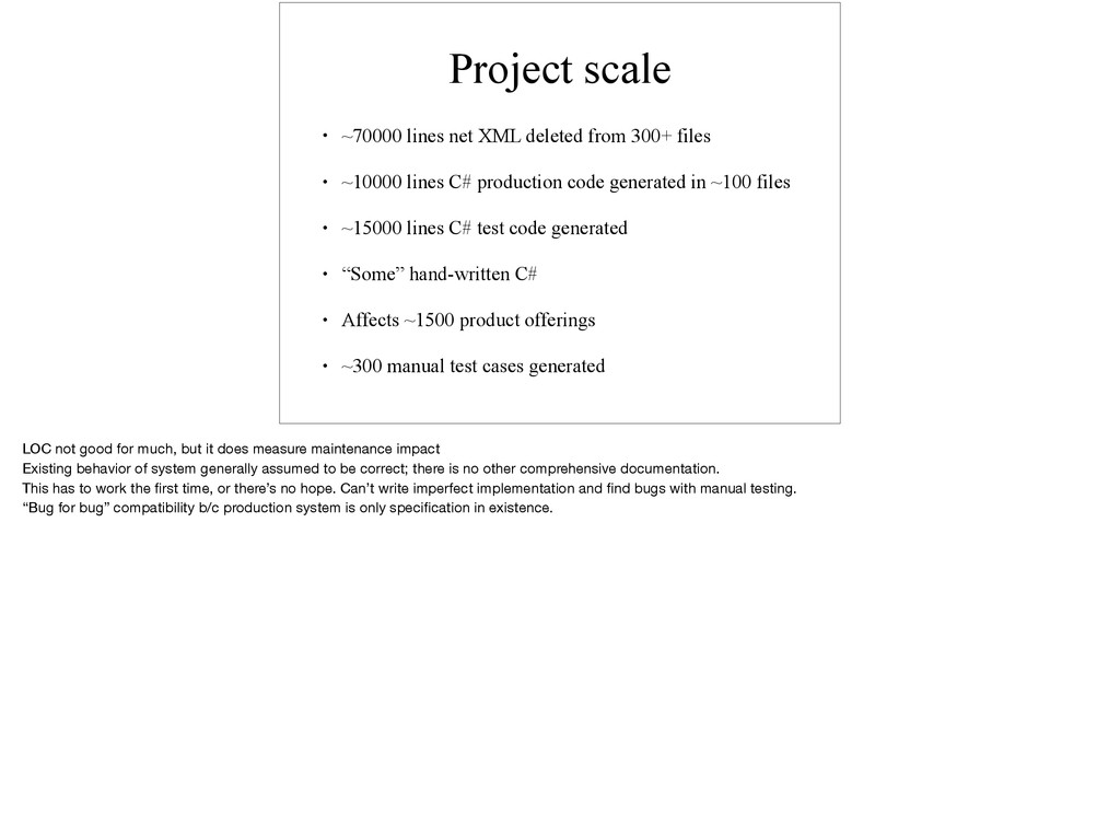 Project scale • ~70000 lines net XML deleted fr...