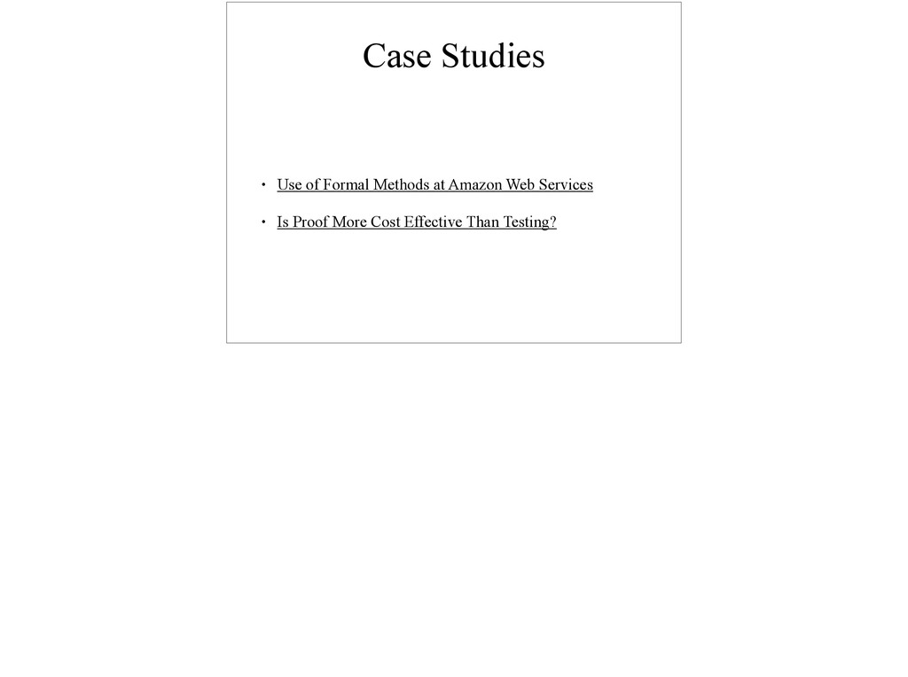 Case Studies • Use of Formal Methods at Amazon ...