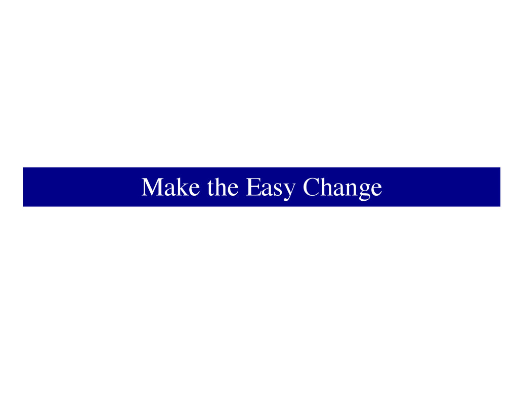 Make the Easy Change