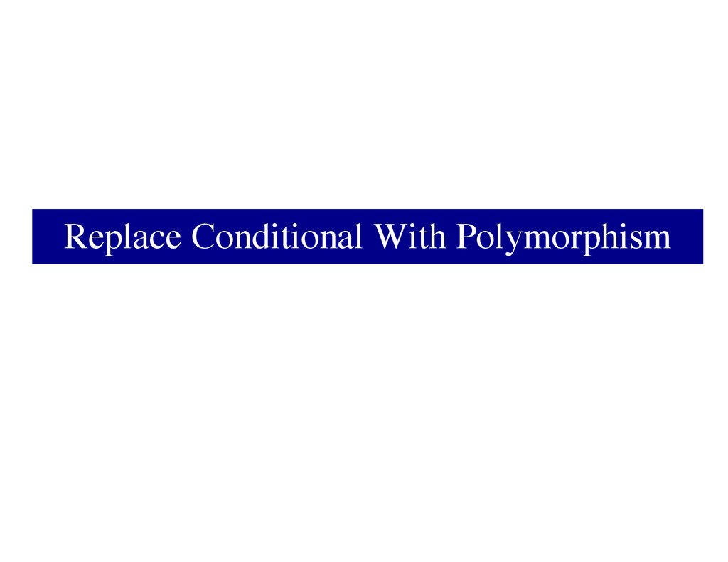 Replace Conditional With Polymorphism