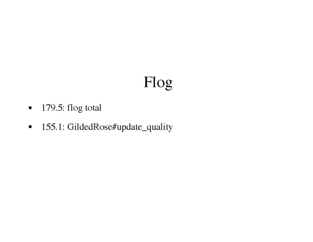 Flog 179.5: flog total 155.1: GildedRose#update...