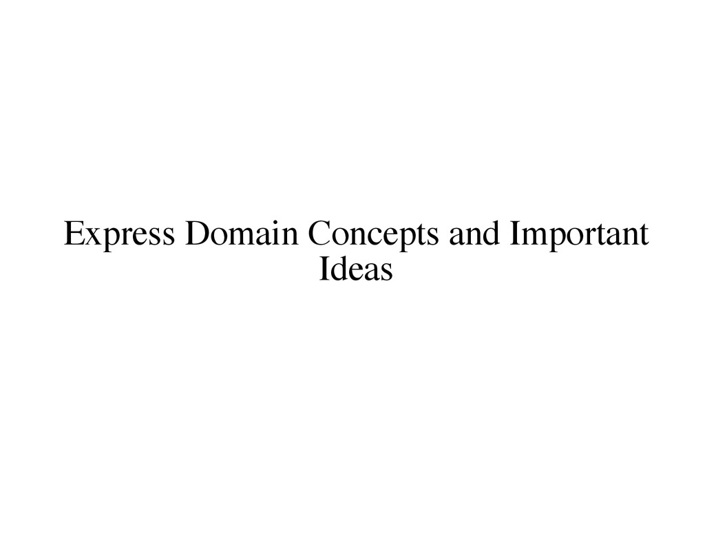 Express Domain Concepts and Important Ideas