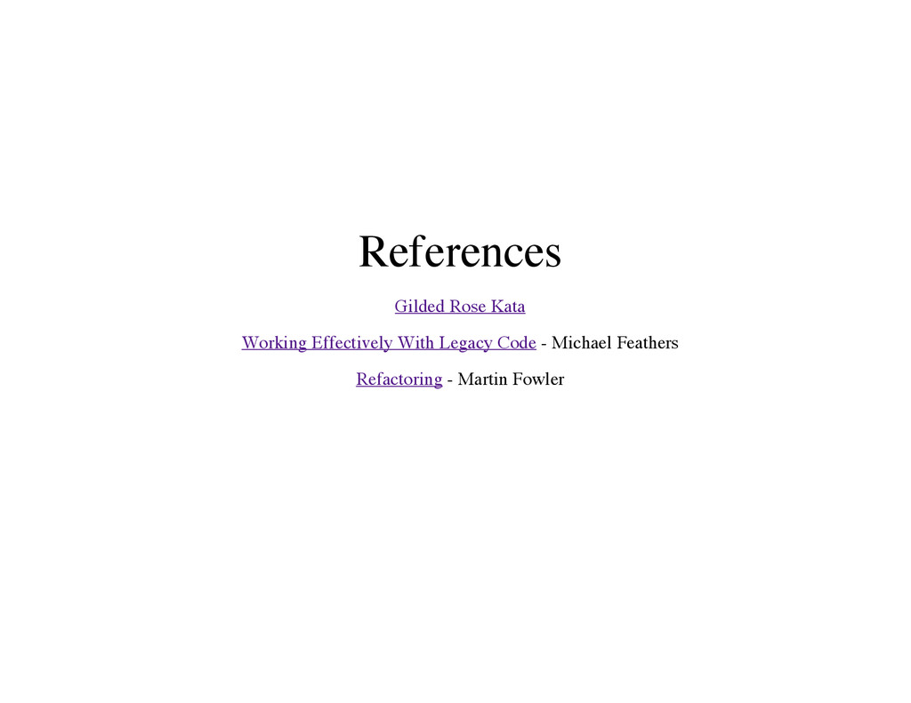References Gilded Rose Kata Working Effectively...