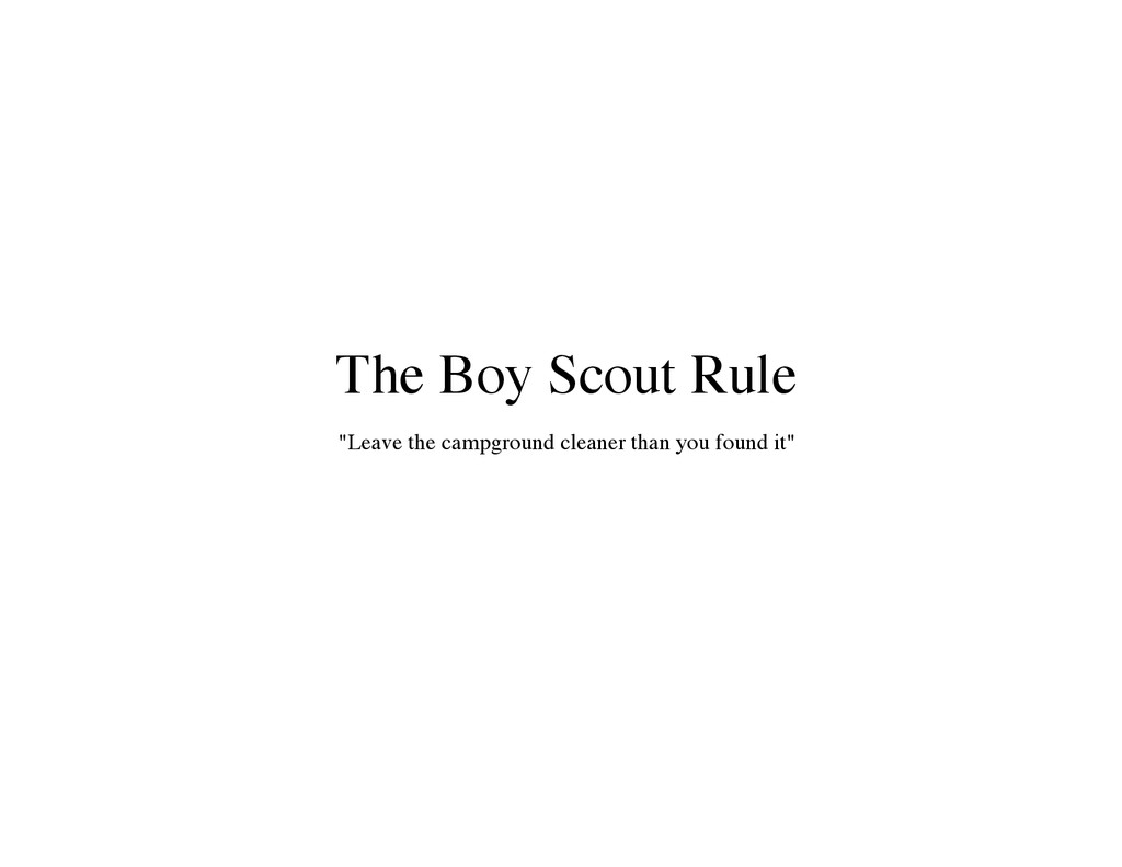 "The Boy Scout Rule ""Leave the campground cleane..."