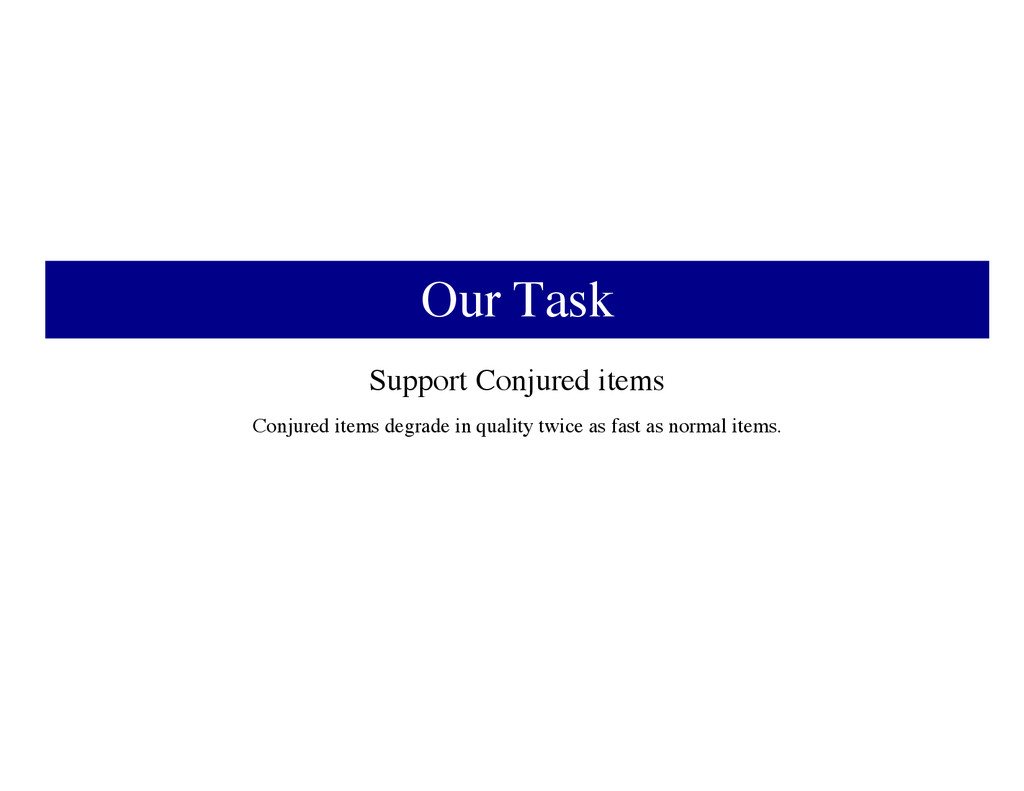 Our Task Support Conjured items Conjured items ...