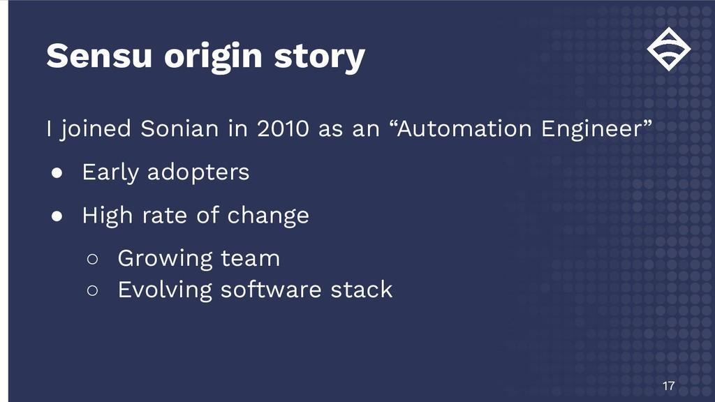 Sensu origin story 17 I joined Sonian in 2010 a...