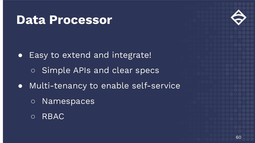 ● Easy to extend and integrate! ○ Simple APIs a...