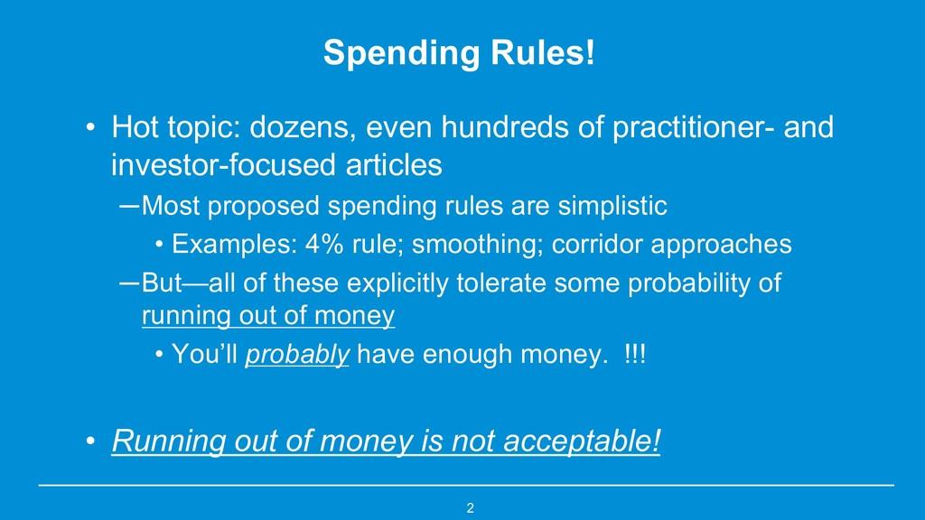 2 Spending Rules! • Hot topic: dozens, even hun...