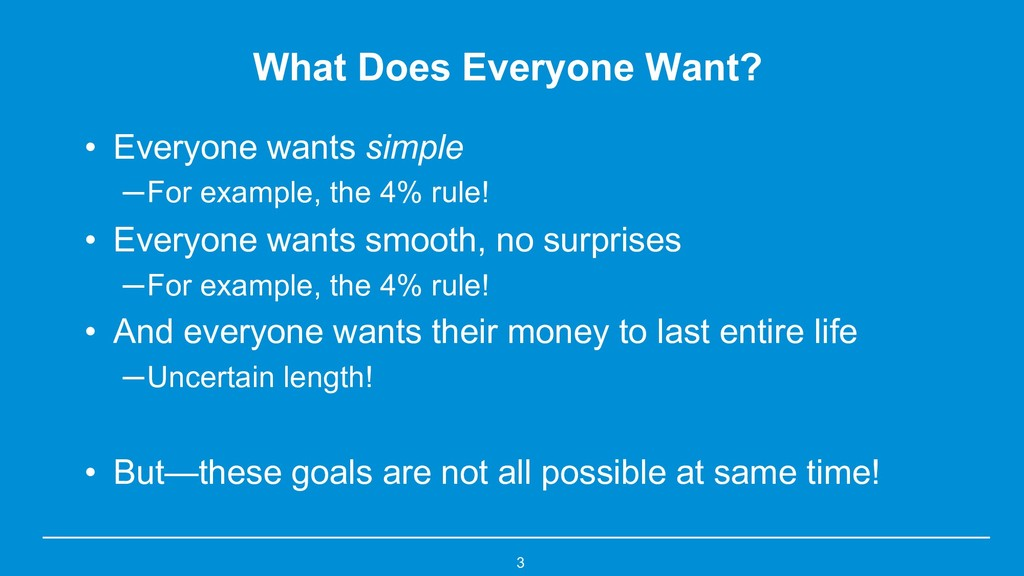 What Does Everyone Want? • Everyone wants simpl...