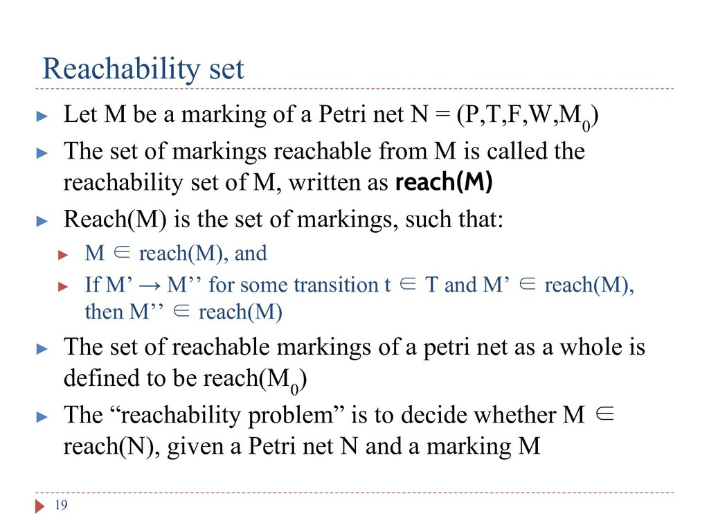 Reachability set 19 ▶ Let M be a marking of a P...