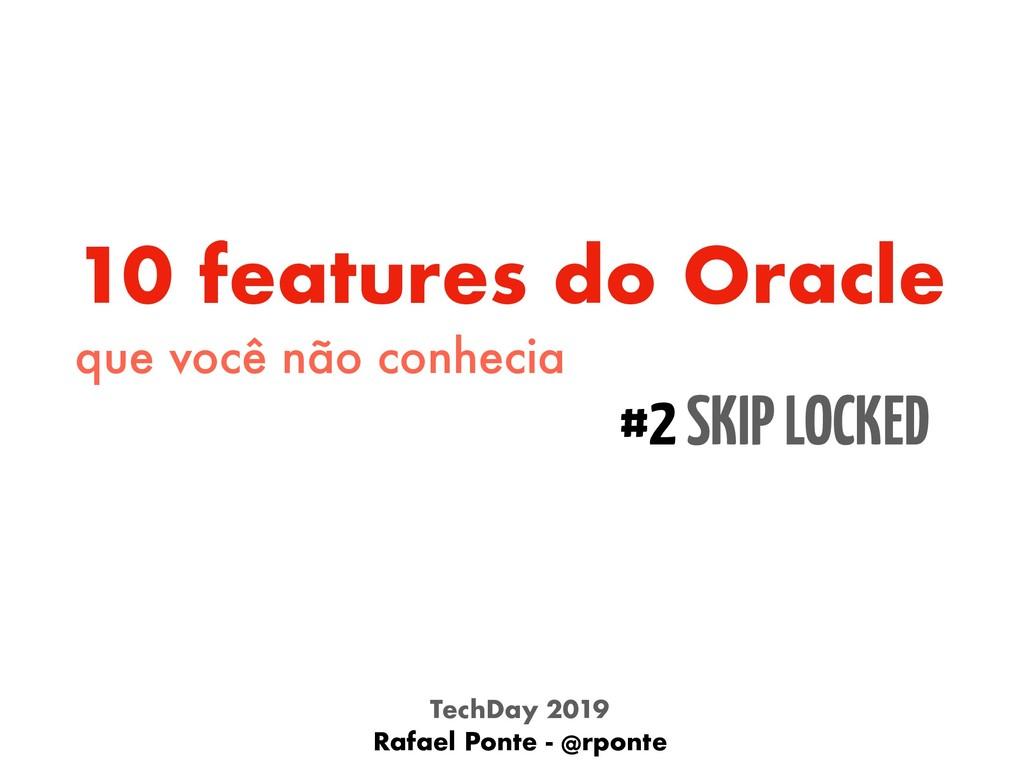 10 features do Oracle que você não conhecia #2 ...