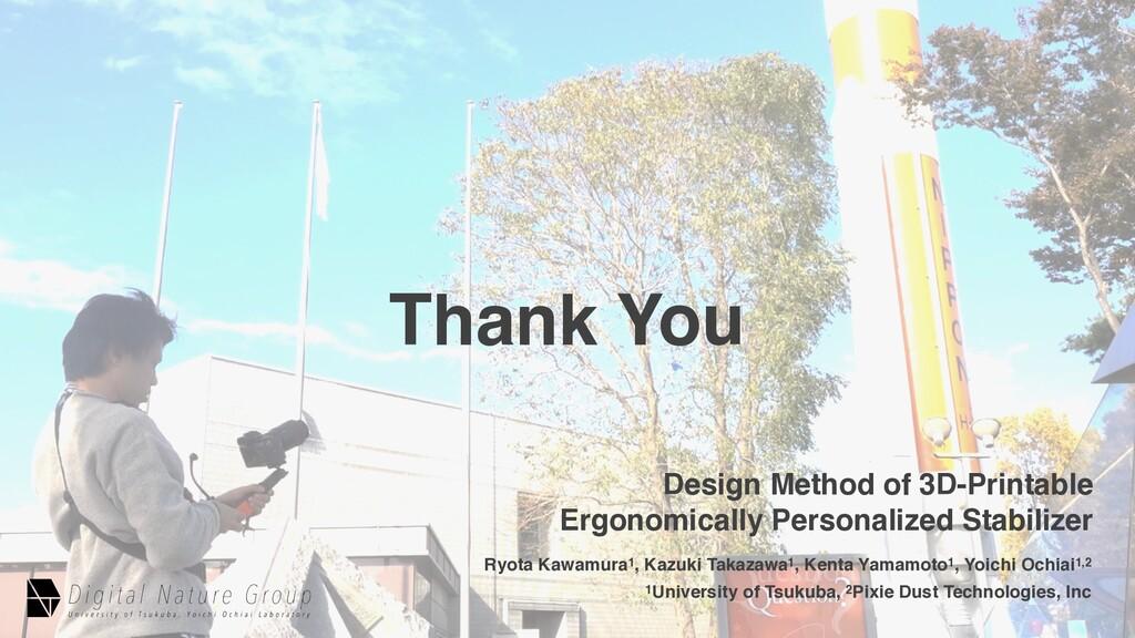 Thank You Ryota Kawamura1, Kazuki Takazawa1, Ke...