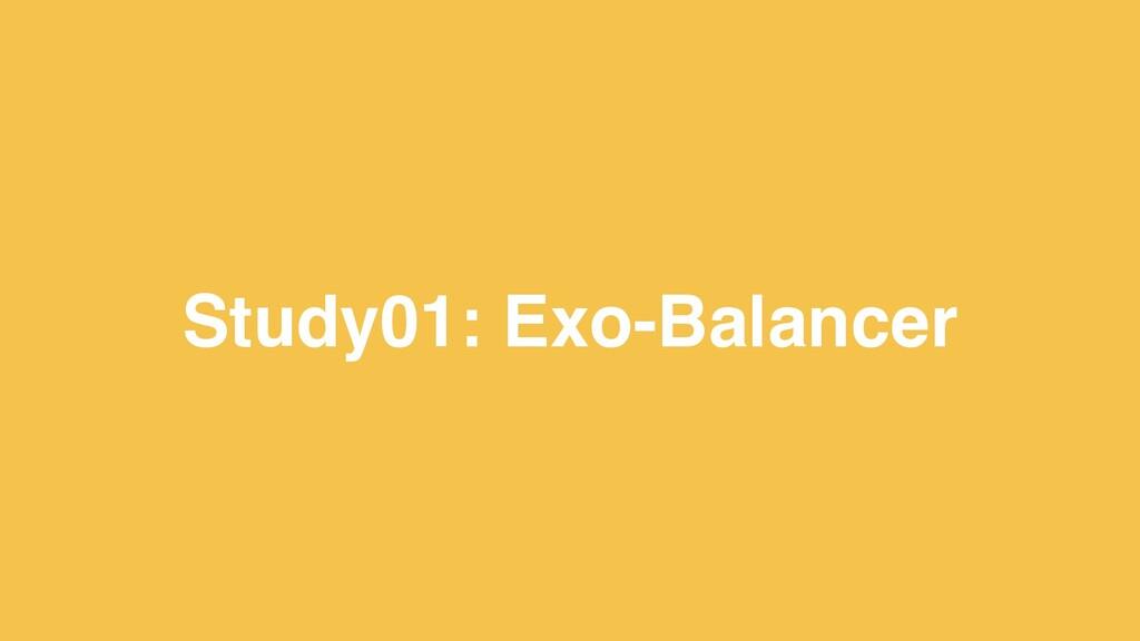 7 Study01: Exo-Balancer