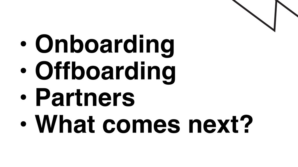 • Onboarding • Offboarding • Partners • What co...