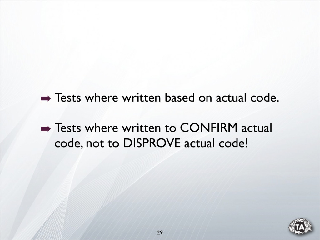 29 ➡ Tests where written based on actual code. ...