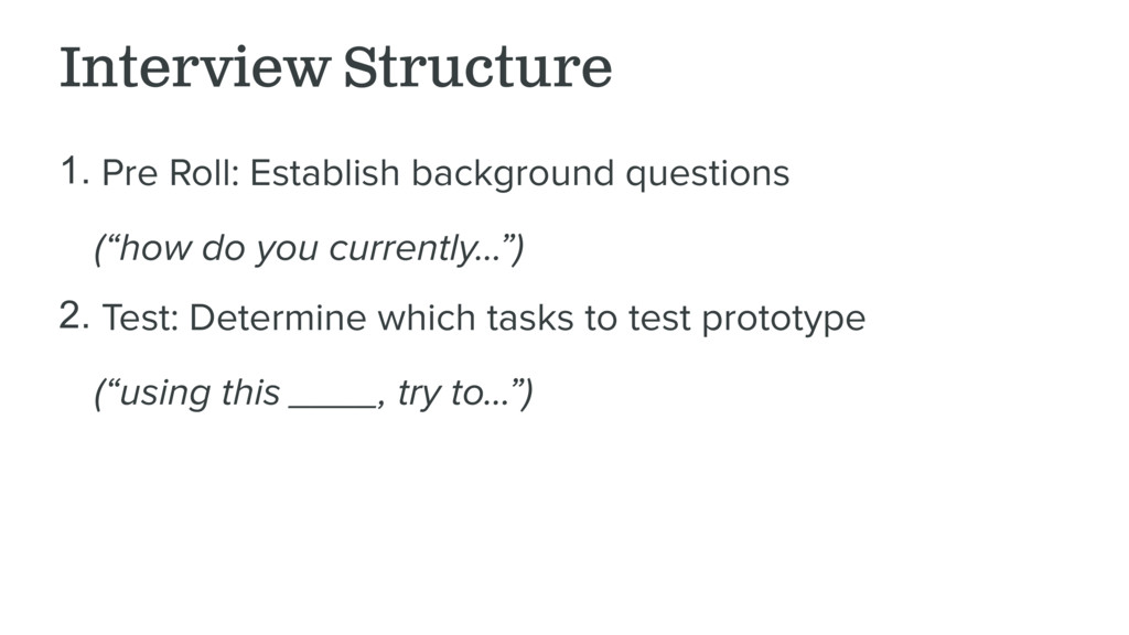 Interview Structure 1. Pre Roll: Establish back...