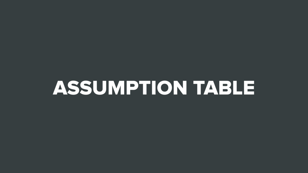 ASSUMPTION TABLE