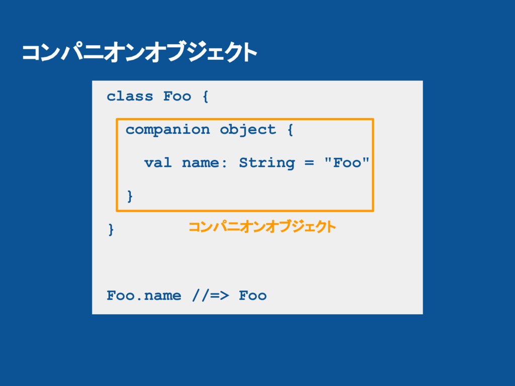 class Foo { companion object { val name: String...