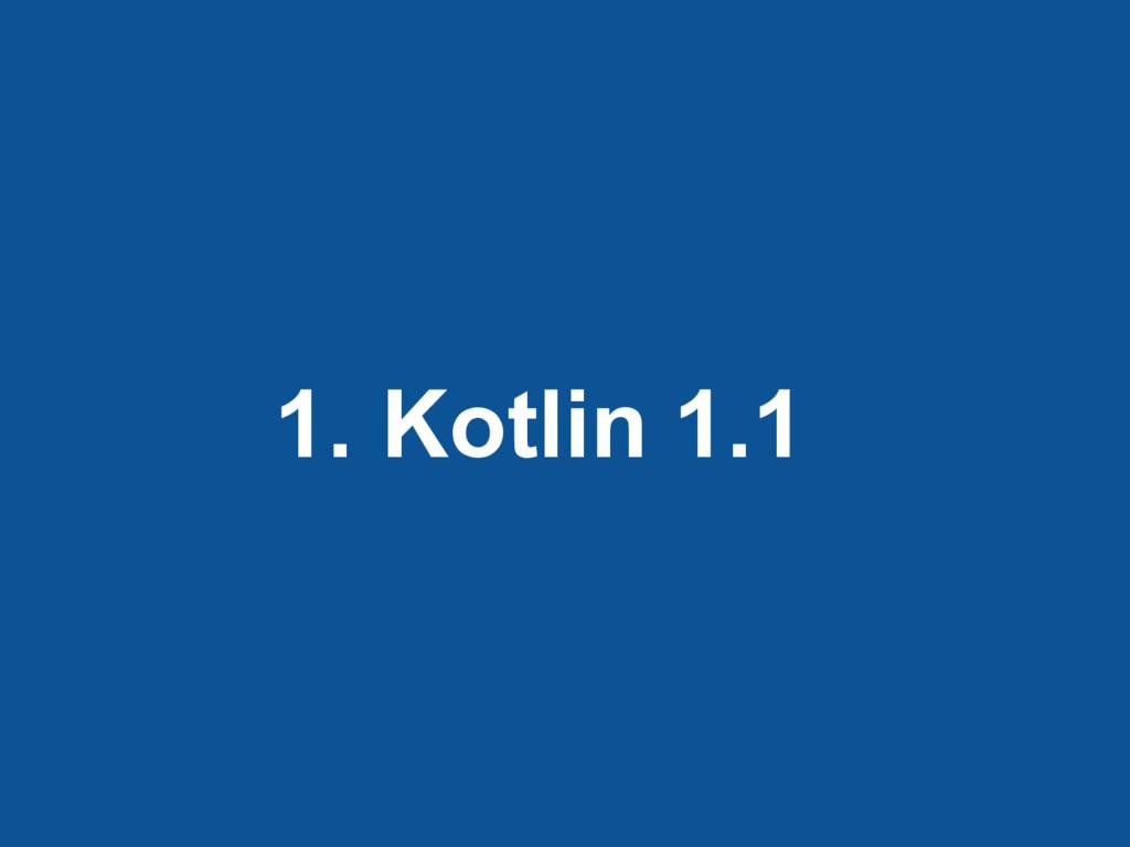 1. Kotlin 1.1