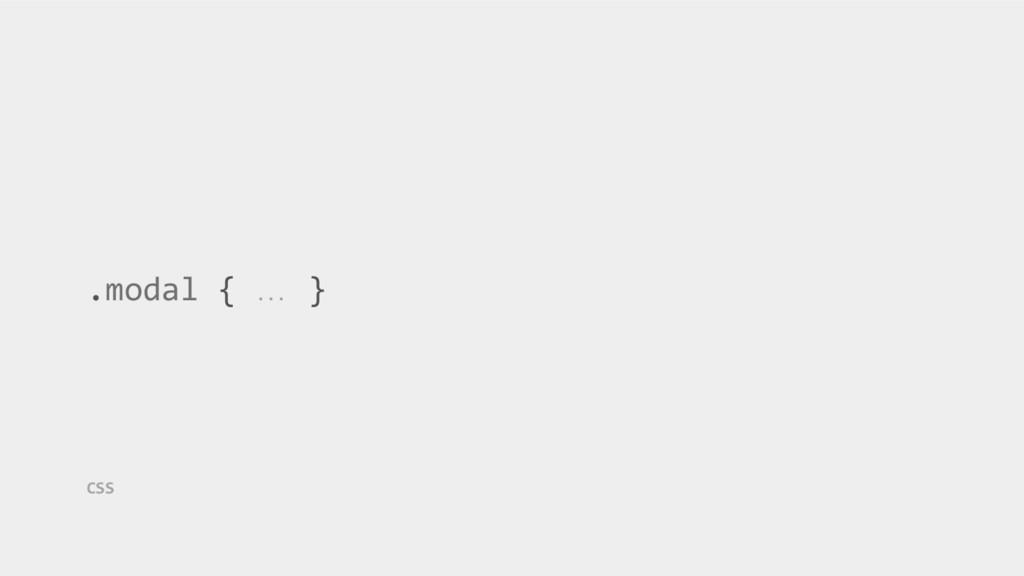 .modal { … } CSS