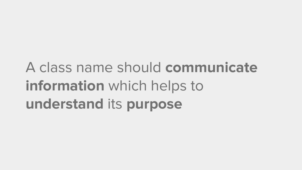 A class name should communicate information whi...