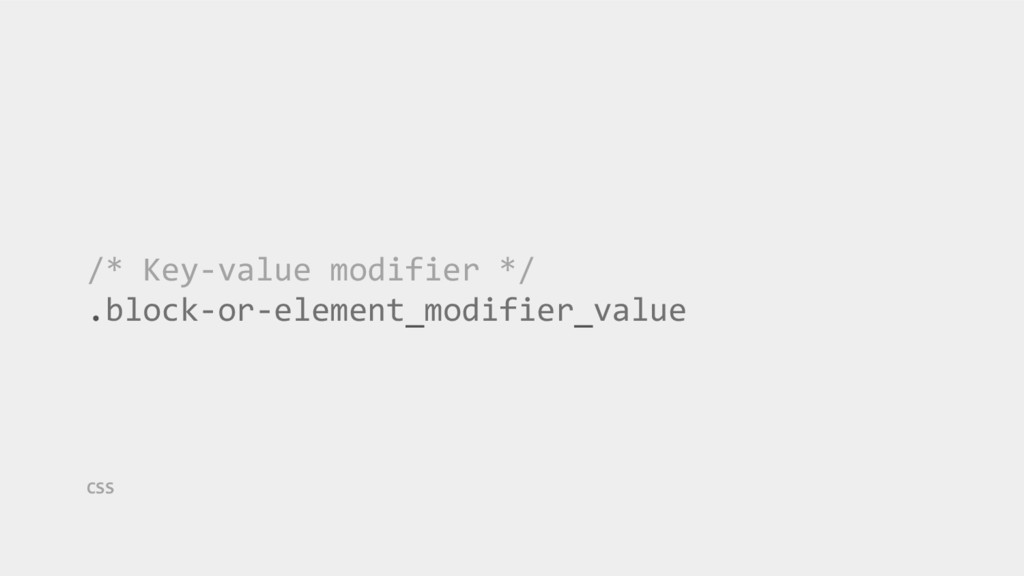 /* Key-value modifier */ .block-or-element_modi...