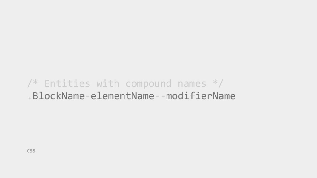 /* Entities with compound names */ .BlockName-e...