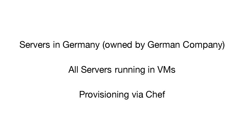 Servers in Germany (owned by German Company) Al...